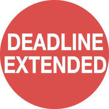 Extended deadlines